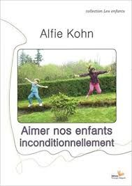 aimer nos enfants inconditionnellement alfie kohn