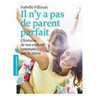 il n y a pas de parents parfaits isabelle filliozat